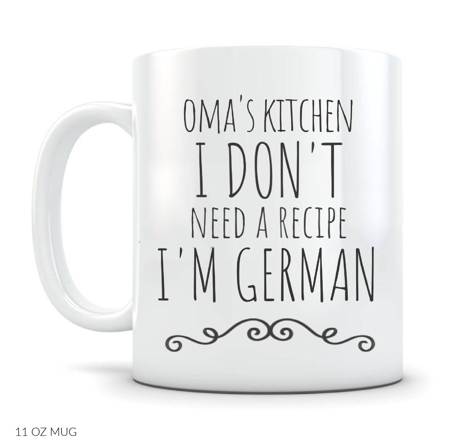 I Don't Need a Recipe I'm German