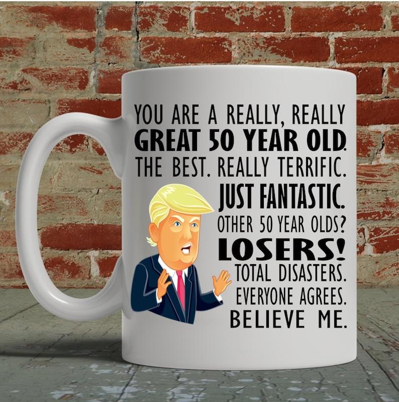 50th Birthday Gift Trump Mug For Him Her Funny Donald