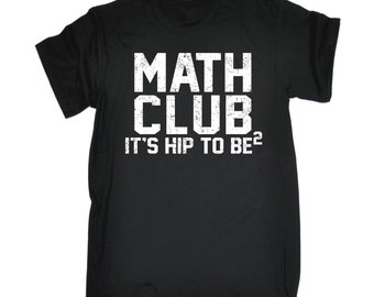 123t Men's Math Club It's Hip To Be Square Funny T-Shirt Funny Novelty Birthday Gift Present Christmas