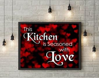 This Kitchen is Seasoned with Love. Kitchen Quotes. Kitchen Decor. Digital Download. Digital Print