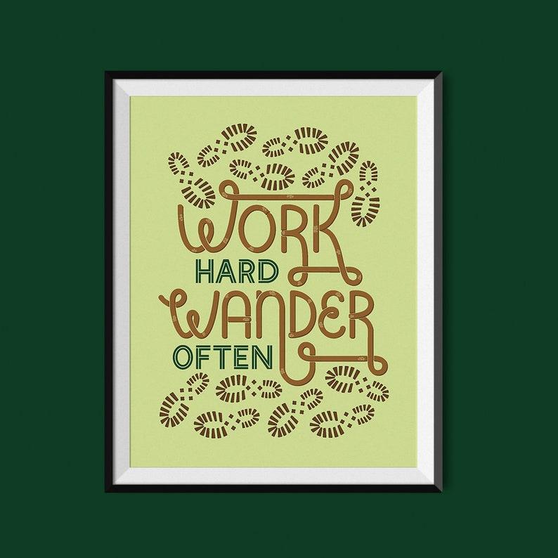 Work Hard Wander Often  Art Print image 0