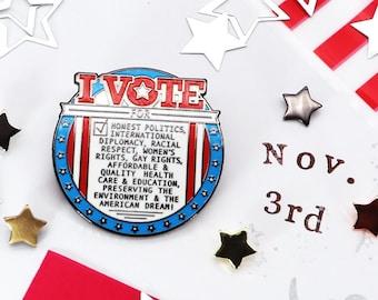 "I VOTE, Enamel Pin and FREE STICKER: Honest Politics, Racial Respect, Preserving the Environment, etc ~ 1.5""X1.5"""