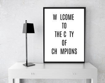 Welcome To The City Of Champions| Printable Art| Home Decor| Wall Art| Inspirational| Instant Download
