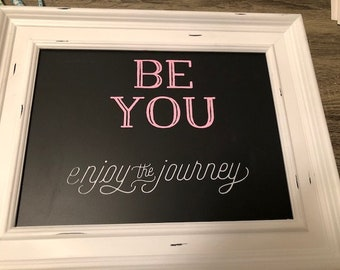 Be You Enjoy The Journey