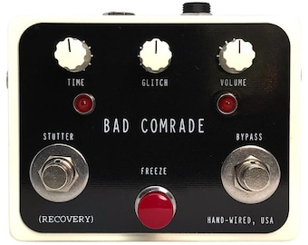 BAD COMRADE  ( Glitch, Pitch, Slice and Dice Effects Pedal )