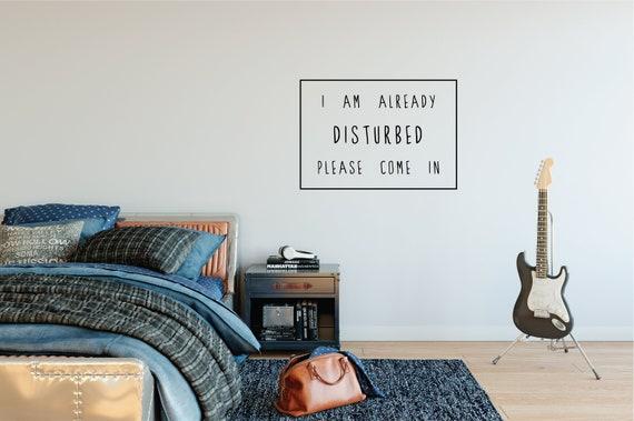 Quality Handmade Vinyl Bedroom DecalSticker I Am Already Disturbed