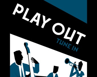 Play Out: Tune In