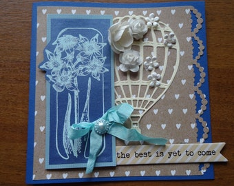 """Greeting Card """"The Best Is Yet To Come"""""""