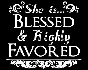 She is Blessed & Highly Favored Tshirt