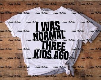 I Was Normal 1-10 Kids Ago (DIGITAL DOWNLOAD)
