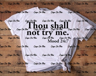 Thou Shall Not Try Me Mood 24:7 (DIGITAL DOWNLOAD)