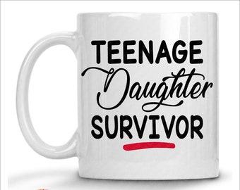 Coffee Mug, Teenage Daughter Survivor Coffee Mug, Funny Coffee Mug, Quote Coffee Mug, Mom Gift Idea, Coffee Cup