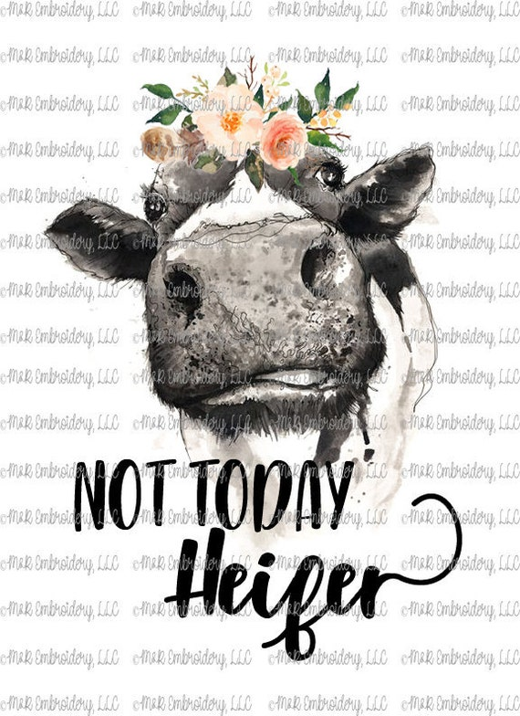 Sublimation Transfer Only Not Today Heifer Cow Etsy