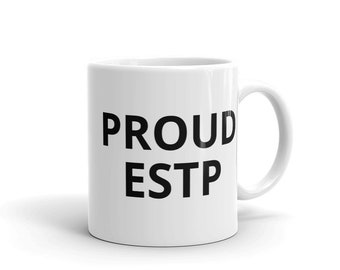 Proud ESTP Coffee Mug