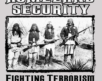 Homeland Security Native Americans, Fighting Terrorism Since 1492 Shirt