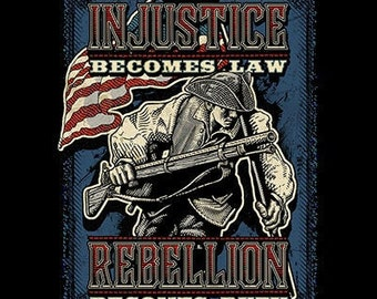 When Injustice Becomes Law, Rebellion Becomes Duty Shirt