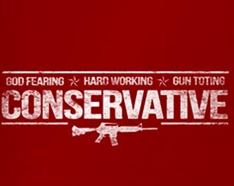 God Fearing, Hard Working, Gun Toting Conservative Shirt