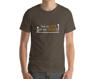 Funny Stick Man T-Shirt You're Mad At Me Right? Great Gift For One Who Likes To Make People Laugh With Humor