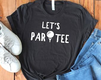 ab6abbcf63 Let's Par Tee - Funny Golf Shirt - Mini Golf - Miniature Golf - Golfer Shirt  - Golf Tournament Shirt - Gift