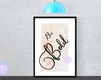 Be Bold Printable Quote
