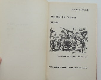 Here is Your War by Ernie Pyle, World War II correspondent 1943, 1st edition