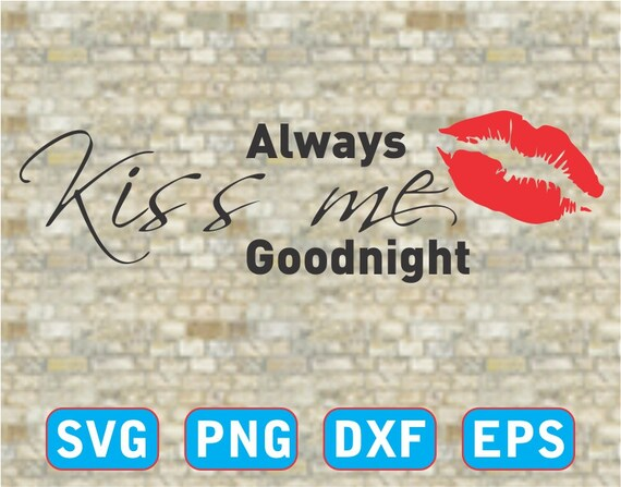 Always Kiss Me Goodnight Eps Wall Stickers Svg Png Dxf Etsy