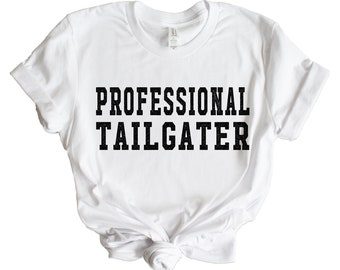 ee188260bd Professional Tailgater Game Day Shirt