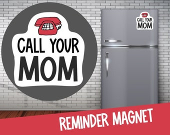 Call Your Mom Magnet - Quote Magnet- Care Package - Graduation Gift - Dorm Decoration- Dorm Fridge Magnet- Whiteboard Magnet - Red