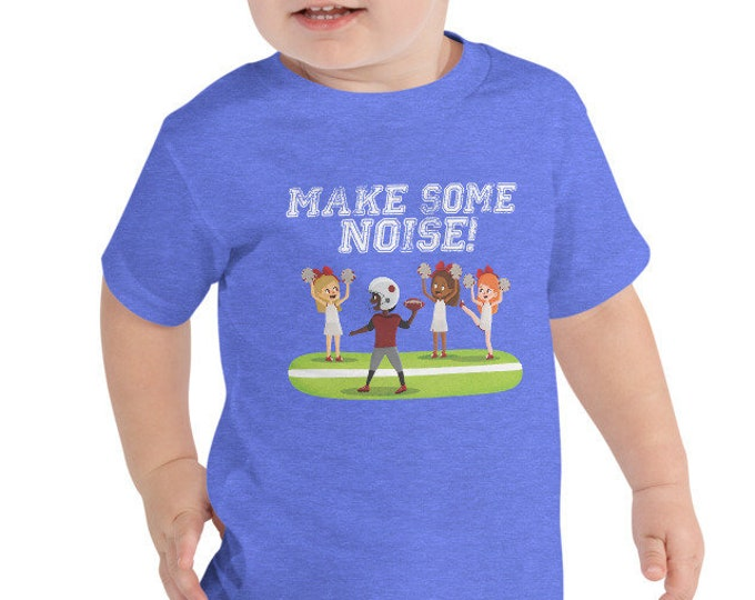 Make Some Noise Football Toddler Short Sleeve T-Shirt for Game Day