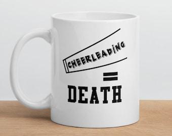 Cheerleading Equals Death Coffee Mug