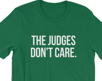 The Judges Don't Care T-Shirt for Cheer