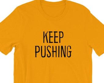 Keep Pushing T-Shirt