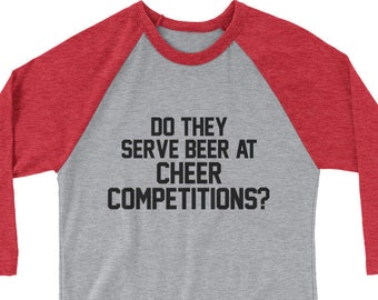 Cheer Competition for Dads: Beer Competition 3/4 Sleeve Baseball T-Shirt