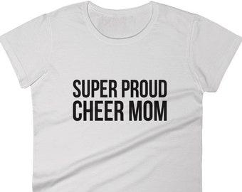Super Proud Cheer Mom T-Shirt (Women's Cut)