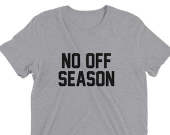 No Off Season T-Shirt for Athletes