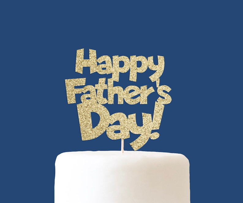 Happy Father S Day Cake Topper Ideas