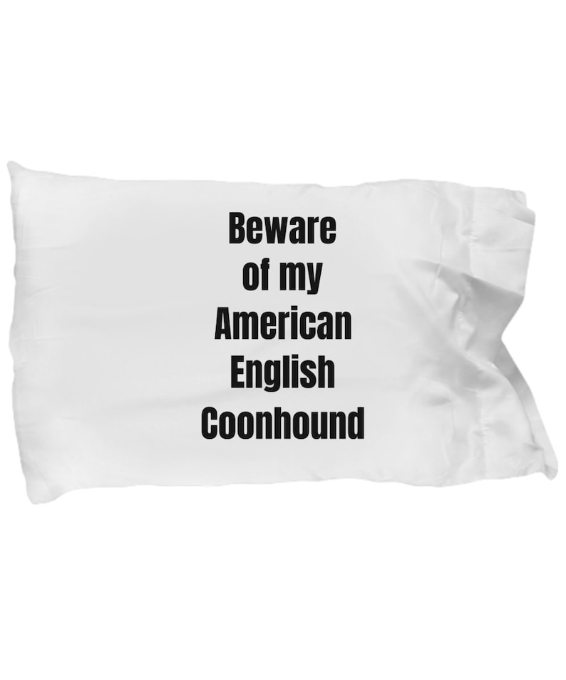 Beware of american english coonhound pillowcase