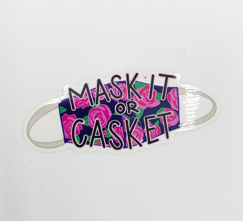 Mask Sticker COVID-19 Sticker Vinyl Water bottle Sticker Mask It-Floral Print Stickers Mask-it or Casket Sticker Waterproof Sticker