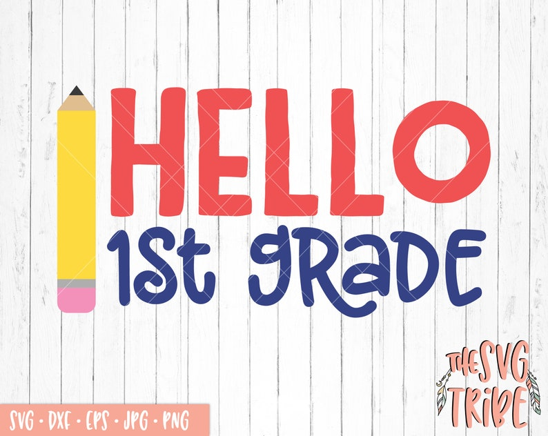 back to school elementary svg Cricut eps jpg png dxf Files for Cutting Machines first grade Hello 1st Grade SVG Silhouette Cameo