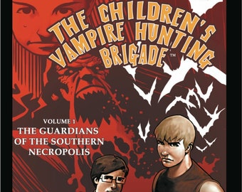 The Children's Vampire Hunting Brigade Vol.1: Guardians of the Southern Necropolis