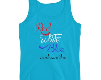 July 4th tank top | red white blue and wine too womens flowy top | funny shirt for Independence Day