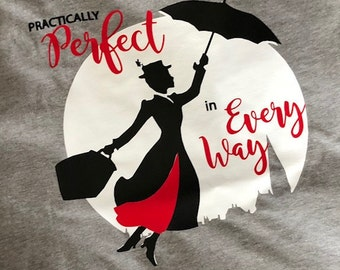 Mary Poppins Practically Perfect in Every Way Tshirt