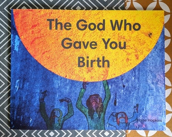 The God Who Gave You Birth book - available in both softback and hardback