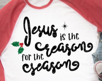 Jesus is the reason for the season svg files for cricut, Iron on transfer, Spiritual religious svg, Sayings quotes cut file, Jesus Holy dxf