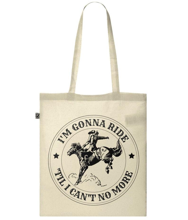I'm Gonna Ride 'Til I Can't No More Tote Bag image 0
