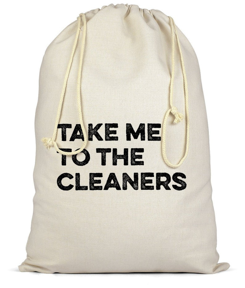 Take Me To The Cleaners  Premium Cotton Laundry Bag image 0