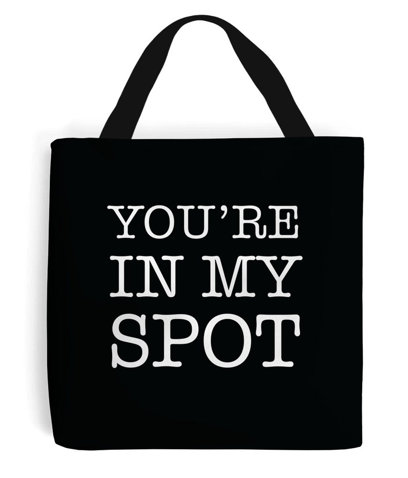 You're in My Spot Tote Bag image 0