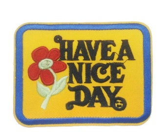 Have a Nice Day Iron on Patch