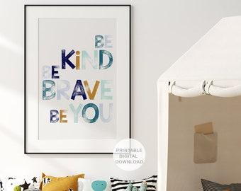 Be Kind Be Brave Be You Print, Printable Wall Art, Nursery Decor, Wall Art for Boys, Playroom Decor, DIGITAL DOWNLOAD