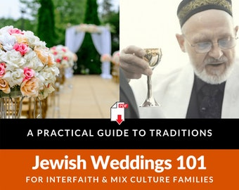 A Practical Guide to Jewish Weddings 101 for Interfaith and Mix Culture Families